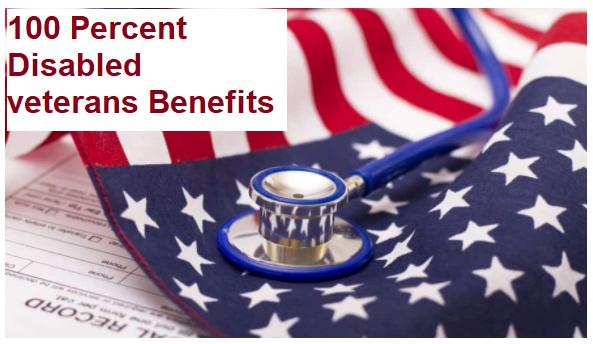 100 Percent Disabled veterans Benefits