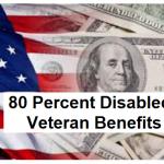 80 Percent Disabled Veteran Benefits