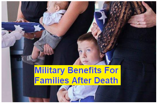 Military Benefits For Families After Death