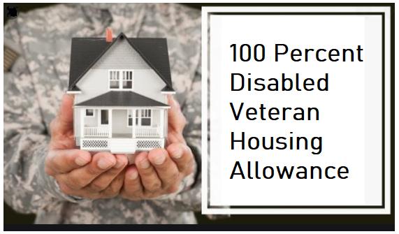 100 Percent Disabled Veteran Housing Allowance